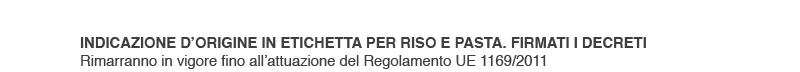 Indicazione d'origine in etichetta per riso e pasta